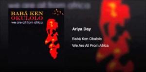Babá Ken Okulolo - Ariya Day